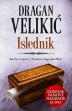 ISLEDNIK - Potpisan primerak - Dragan Velikić