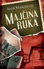 MAJČINA RUKA Igor Marojević