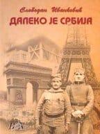 DALEKO JE SRBIJA - Slobodan Ivanković
