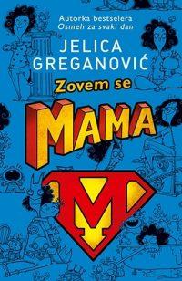ZOVEM SE MAMA - Jelica Greganović