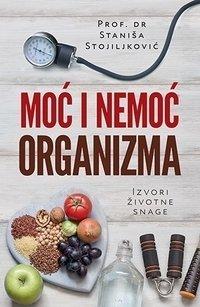 MOĆ I NEMOĆ ORGANIZMA - Staniša Stojiljković
