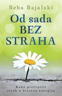 OD SADA BEZ STRAHA - Beba Bajalski