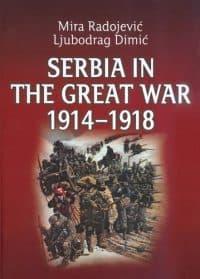 SERBIA IN THE GREAT WAR 1914-1918-Mira Radojević, Ljubodrag Dimić
