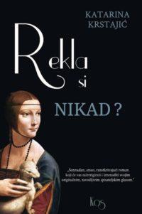 REKLA SI NIKAD? - Katarina Krstajić