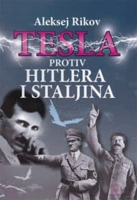 TESLA PROTIV HITLERA I STALJINA - Aleksej Rikov Ivanovič