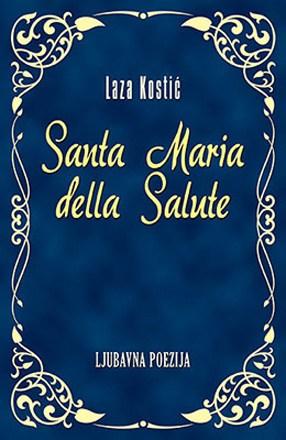 SANTA MARIA DELLA SALUTE - Laza Kostić