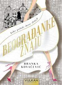 BEOGRAĐANKE ZNAJU - Branka Kovačević