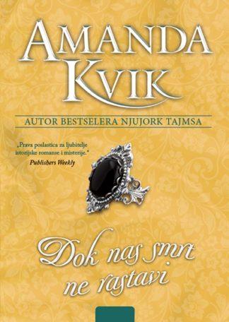 DOK NAS SMRT NE RASTAVI - Amanda Kvik