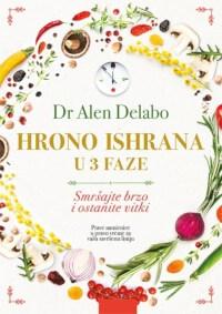 HRONO ISHRANA U 3 FAZE - Dr Alen Delabo