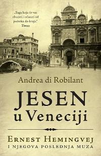 JESEN U VENECIJI - Andrea di Robilant