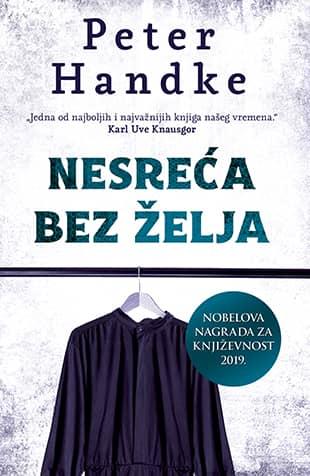 NESREĆA BEZ ŽELJA - Peter Handke
